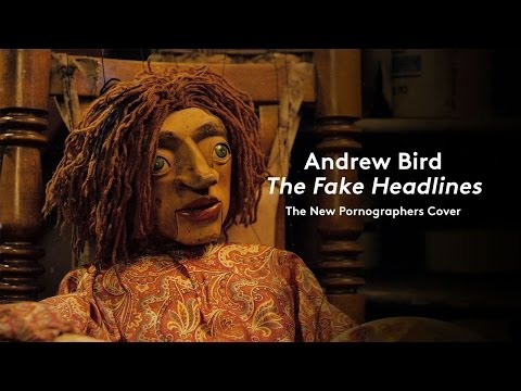 """Andrew Bird - """"The Fake Headlines"""" (The New Pornographers Cover) (Official Music Video)"""