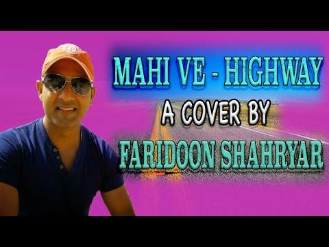 Mahi Ve Highway A Cover By Faridoon Shahryar Featuring Navneet...