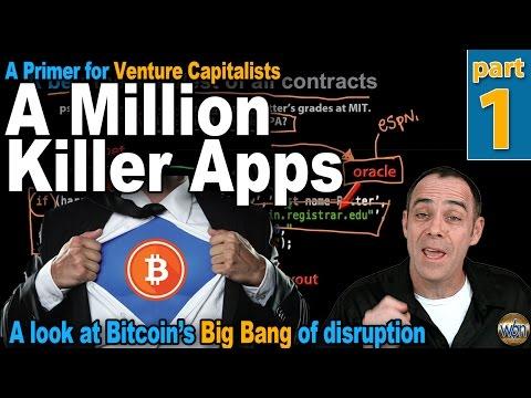 Bitcoin 101 - A Million Killer Apps - Part 1 - Smart Contracts & Bitcoin's Big Bang Of Disruption
