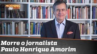 Do que morreu o jornalista Paulo Henrique Amorim