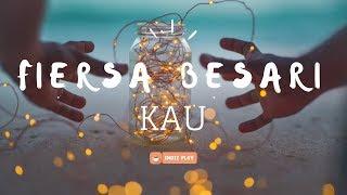 Download Lagu FIERSA BESARI // Kau Gratis STAFABAND