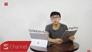 Schannel - Tại sao Surface Pro 4 ăn đứt iPad Pro từ A đến Z?
