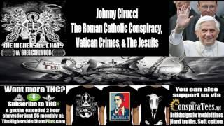 Johnny Cirucci | The Roman Catholic Conspiracy, Vatican Crimes, & The Jesuits