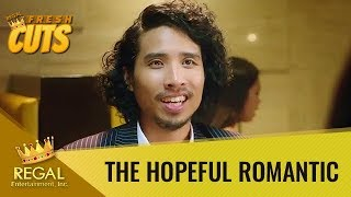 Regal Fresh Cuts: The Hopeful Romantic - 'Hindi ka mahirap mahalin'