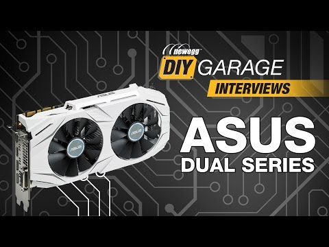 Newegg DIY Garage: Asus DUAL Series Graphics Cards