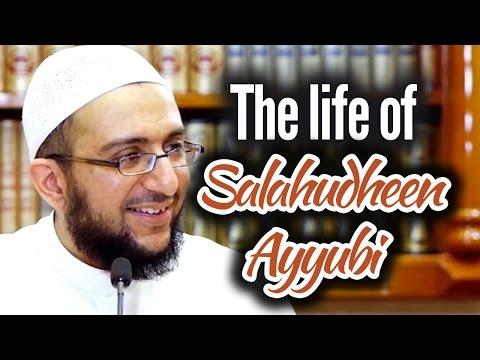 The life of Salahudheen Ayyubi - Dr. Uthman Lateef