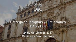 Entrega de Insignias y Distinciones al PAS y PDI · 24/10/2017
