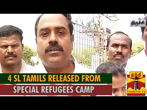4 Sri Lankan Tamils Released from Special Refugees Camp Trichy - Thanthi TV