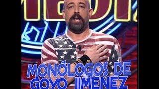 Los 6 Mejores Monólogos De Goyo Jiménez