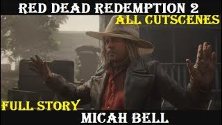 Red Dead Redemption 2 Stories: Micah Bell (All Cutscenes)