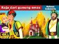 Raja Dari Gunung Emas | Dongeng Bahasa Indonesia | Dongeng Anak | 4K UHD | Indonesian Fairy Tales