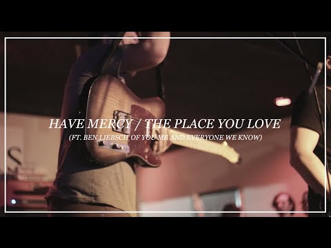 Have Mercy - The Place You Love