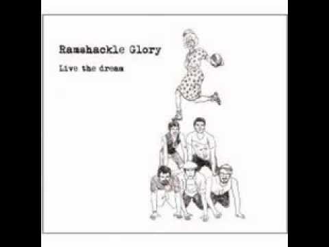 Ramshackle Glory - Live The Dream (full album)