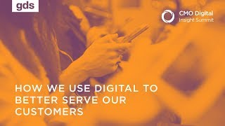 How we use digital to better serve our customers