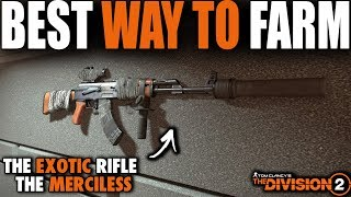 "BEST WAY TO FARM THE EXOTIC RIFLE ""MERCILESS"" IN THE DIVISION 2 