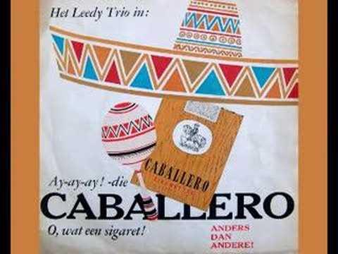 Ay-ay-ay! -die Caballero / O, wat een sigaret!