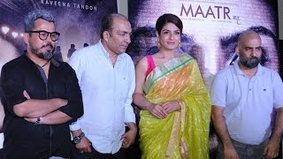 Maatr Movie Trailer 2017 Launch Full Video   RAVEENA TANDON   Ashtar Sayed