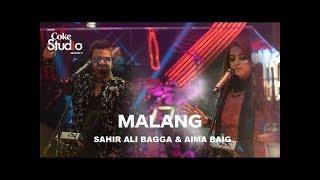 Malang Sahir Ali Bagga and Aima Baig Coke Studio S