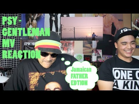 PSY – GENTLEMAN MV Reaction JAMAICAN FATHER EDITION