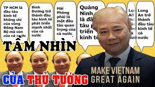 Giải mã TẦM NHÌN của thủ tướng Nguyễn Xuân Phúc