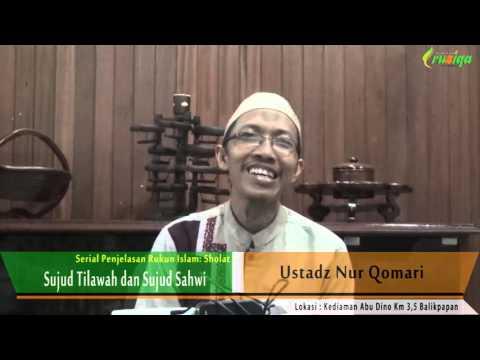 Ust. Nur Qomari - Sujud Tilawah Dan Sujud Sahwi