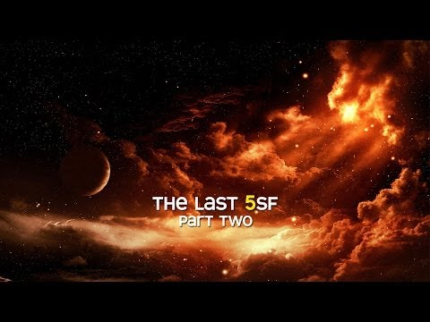 The Last 5sf - Part 2