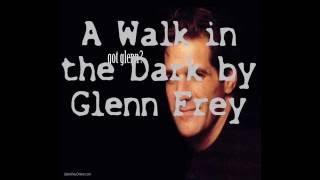 Watch Glenn Frey A Walk In The Dark video