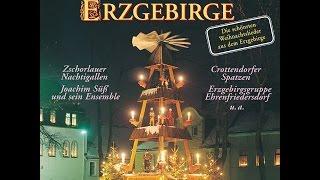 Weihnachtsland Erzgebirge -  Die Schönsten Weihnachtslieder Aus Dem Erzgebirge (das Komplette Album)