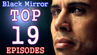 TOP 19 Black Mirror Episodes (10-1)