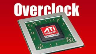 How to Overclock ATI Graphics Cards
