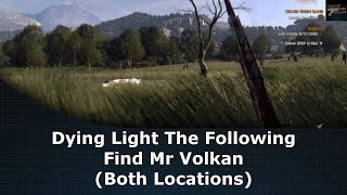 Dying Light: The Following Find Mr Volkan (Both Locations)