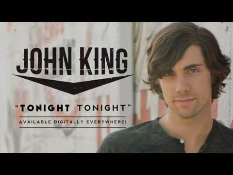 "John King ""Tonight Tonight"" Official Song Stream"
