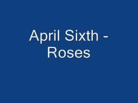 April Sixth - Roses