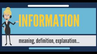 What is INFORMATION? What does INFORMATION mean? INFORMATION meaning, definition & explanation