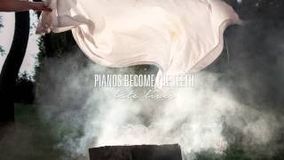 """Pianos Become The Teeth - """"Late Lives"""""""