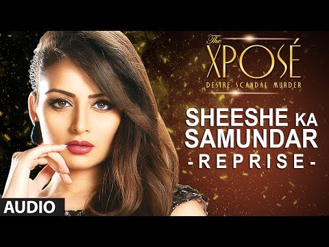 The Xposé: Sheeshe Ka Samundar (reprise) | Full Audio Song | Himesh Reshammiya video