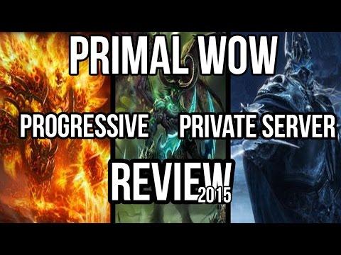 Primal WoW - Private Server Review 2015 - Progressive Realm.