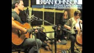 Watch Brian Johnson What Would I Have Done video