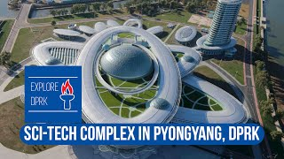 Download [English] Sci-Tech Complex in Pyongyang, DPRK 3Gp Mp4