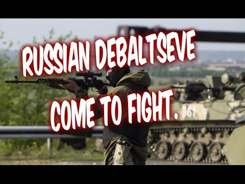 (English subtitles)Ukraine War Russkie militias come to fight Debaltseve Donetsk,Luhansk,Mariupol,