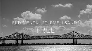 Rudimental ft. Emeli Sandé - Free [Lyrics]