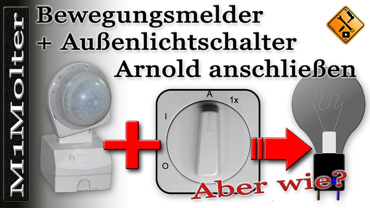 bewegungsmelder mit au enlichtschalter arnold anschlie en von m1molter youtube. Black Bedroom Furniture Sets. Home Design Ideas