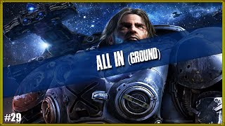 "Starcraft 2: Wings of Liberty | Mission 29 - All In ""Ground"" (Brutal Tutorial)"