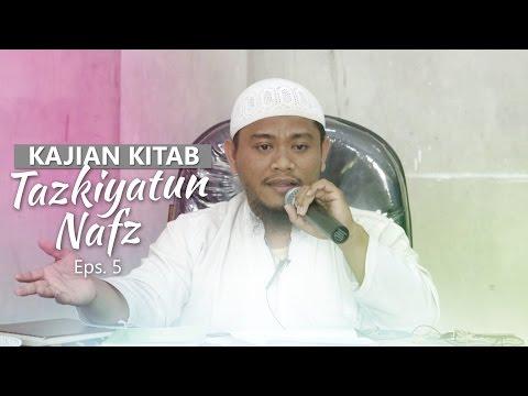 Kajian Rutin: Kitab Tazkiyatun Nafs 5 - Ustadz Amir As-Soronjy