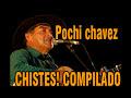 POCHI CHAVEZ CHISTES COMPLETO.