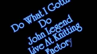 Watch John Legend Do What I Gotta Do video