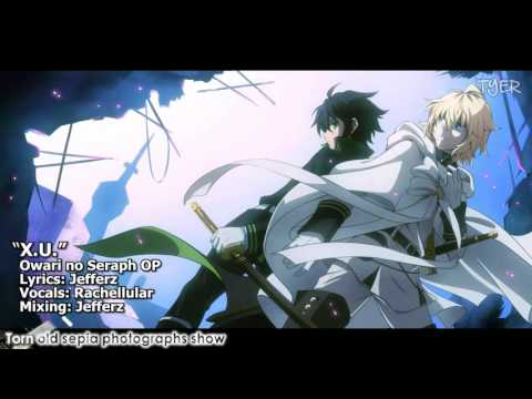 [TYER] English Owari No Seraph OP - X.U. [feat. Rachellular] (FULL)