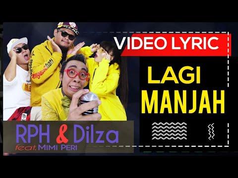 Download RPH & Dilza - Lagi Manjah feat. Mimi Peri   s # Mp4 baru