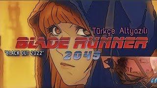 """Blade Runner 2049 - """"Black Out 2022"""" Türkçe Altyazılı (Kısa Anime)"""