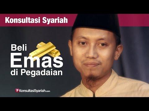 Konsultasi Syariah: Beli Emas Di Pegadaian - Ustadz Ammi Nur Baits